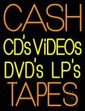 Cash Cds Videos Dvds Lps Tapes LED Neon Sign