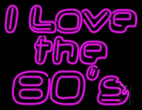 I Love The 80s 1 LED Neon Sign