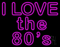 I Love The 80s LED Neon Sign