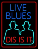 Red Border Live Blues Dis Is It LED Neon Sign
