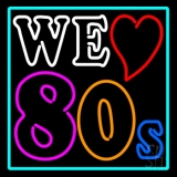 Turquoise Border We Love 80s LED Neon Sign
