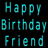 Turquoise Happy Birthday Friend Neon Sign