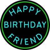 Turquoise Happy Birthday Friend LED Neon Sign