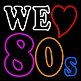 We Love 80s LED Neon Sign