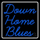 White Border Down Home Blues LED Neon Sign