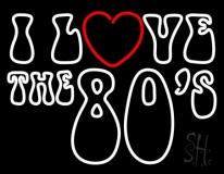 White I Love The 80s LED Neon Sign