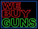 We Buy Guns LED Neon Sign