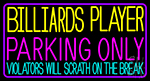 Billiards Player Parking Only 2 Neon Sign