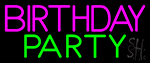 Birthday Party 4 Neon Sign