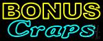 Bonus Craps 1 Neon Sign