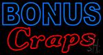 Bonus Craps Neon Sign