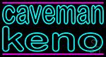 Caveman Keno 2 LED Neon Sign