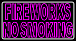 Double Stroke Fire Works No Smoking 1 Neon Sign