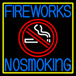 Fire Works No Smoking With Logo 1 Neon Sign