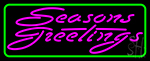 Green Seasons Greetings 1 Neon Sign