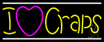 I Love Craps 2 Neon Sign