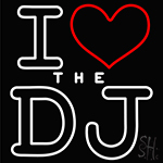 I Love The Dj LED Neon Sign