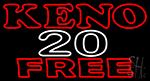 Keno 20 Free 2 LED Neon Sign