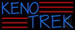Keno Trek 2 Neon Sign