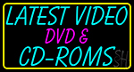 Latest Video Dvd And Cd Roms 1 Neon Sign