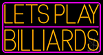Lets Play Billiard 3 Neon Sign