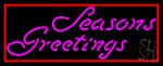 Cursive Seasons Greetings 1 LED Neon Sign