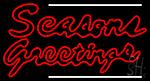 Double Stroke Seasons Greetings 2 LED Neon Sign
