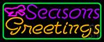 Seasons Greetings 2 LED Neon Sign