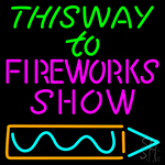 This Way To Show Fire Work 2 Neon Sign
