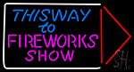 This Way To Show Fire Work Neon Sign