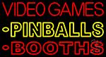 Video Game Pinballs Booths 1 Neon Sign