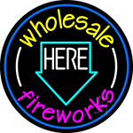 Wholesale Fireworks Here 2 Neon Sign