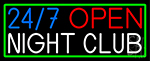 24 7 Open Night Club Neon Sign