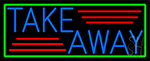 Blue Take Away With Green Border LED Neon Sign