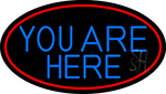 Blue You Are Here Oval With Red Border LED Neon Sign