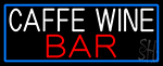 Cafe Wine Bar With Blue Border LED Neon Sign