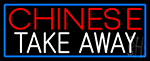 Chinese Take Away With Blue Border LED Neon Sign