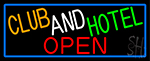 Club And Hotel Open With Blue Border Neon Sign