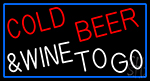 Cold Beer And Wine To Go LED Neon Sign