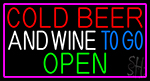 Cold Beer And Wine To Go Open With Pink Border LED Neon Sign