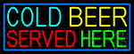 Cold Beer Served Here With Blue Border LED Neon Sign