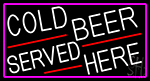 Cold Beer Served Here With Pink Border LED Neon Sign