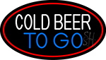 Cold Beer To Go Oval With Red Border LED Neon Sign