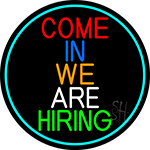 Come In We Are Hiring Oval With Turquoise Border Neon Sign