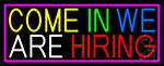 Come In We Are Hiring With Pink Border Neon Sign