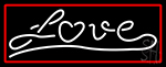 Cursive Love With Red Border LED Neon Sign