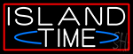 Custom Island Time With Red Border LED Neon Sign