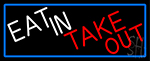 Eat In Take Out With Red Border LED Neon Sign
