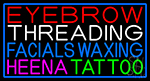 Eyebrow Threading Facials Waxing Neon Sign