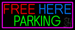 Free Here Parking With Pink Border LED Neon Sign